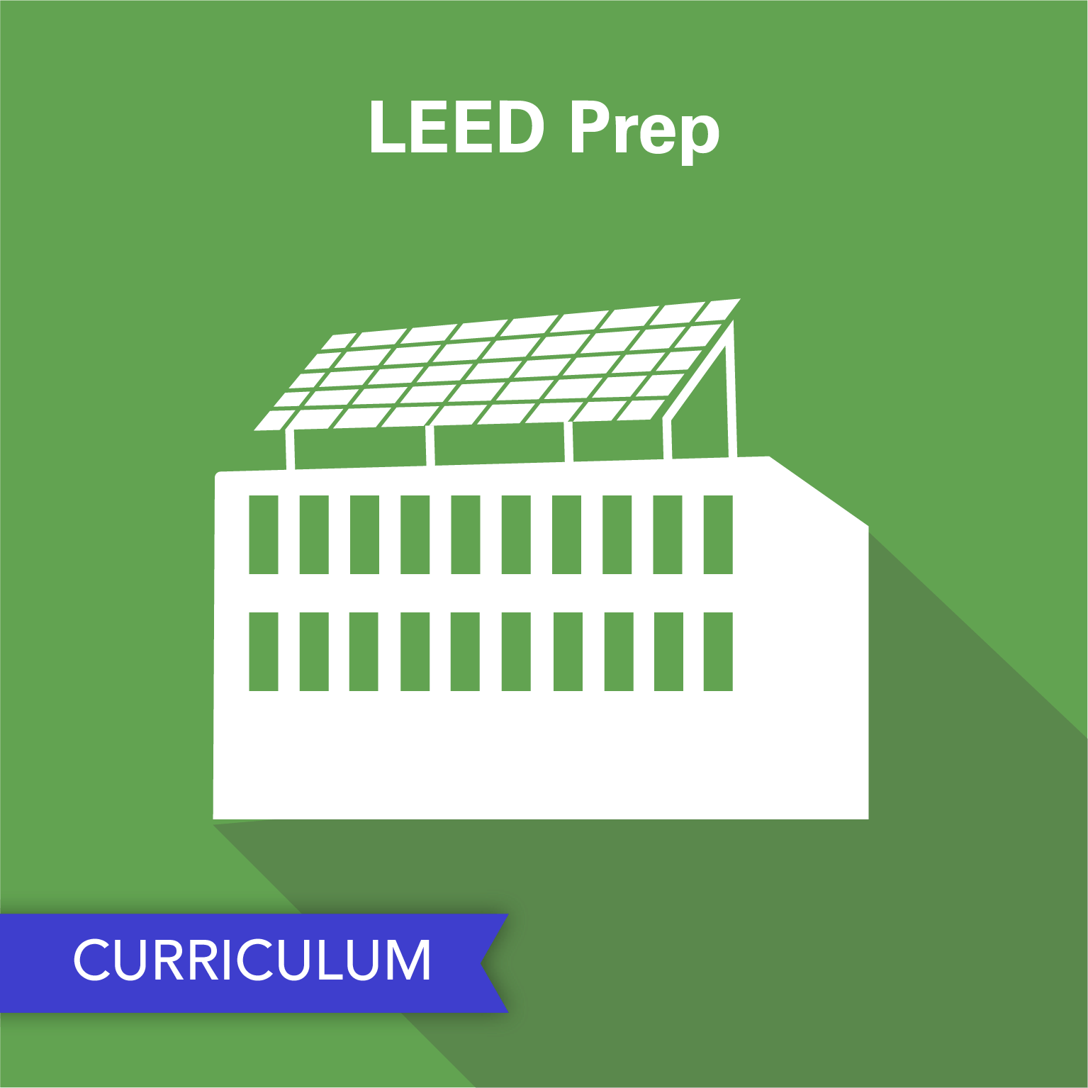 Leed Prep Green Building Lessons For A Sustainable Future Ecorise