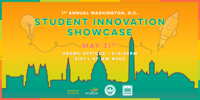 1st Annual Washington, D.C. Student Innovation Showcase at USGBC